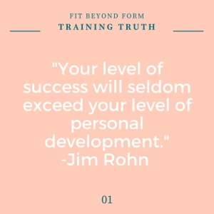 Your level of success will seldom exceed your level of personal development.